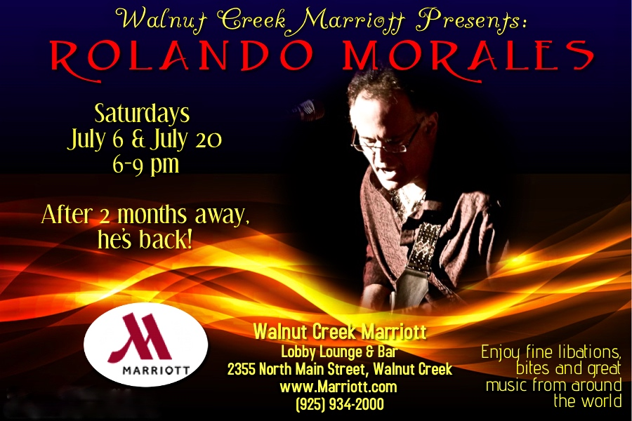 Rolando Morales Show returns to the Marriott in Walnut Creek July 6th and 20th.