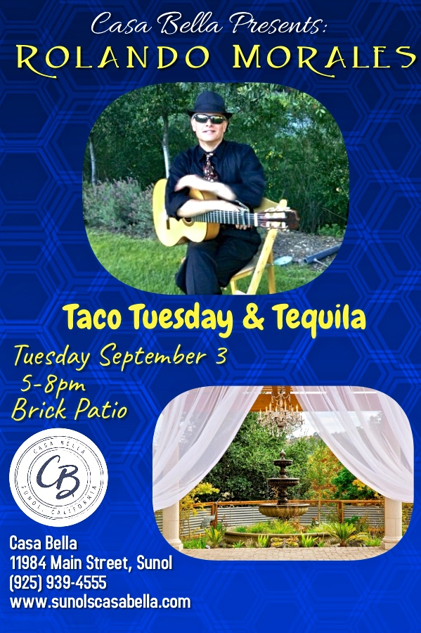 Rolando Morales at Sunol Casa Bella for Taco Tuesday from 5pm to 8pm