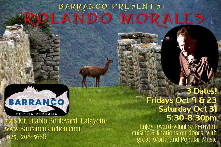 Rolando Morales will appear at Barranco Cocina Peruana on Friday October 9, 2020 between 5:30pm and 8:30pm