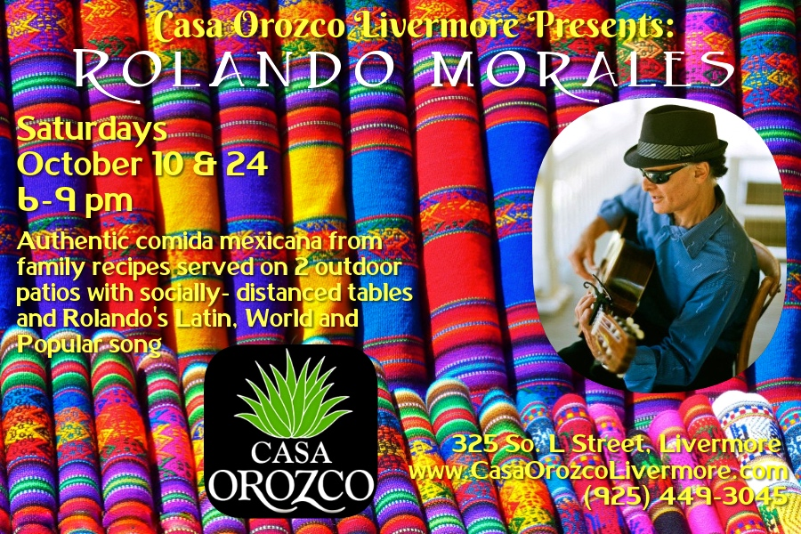Casa Orozco features Rolando Morales on Saturday October 10th and 24th between 6pm and 9pm in Livermore
