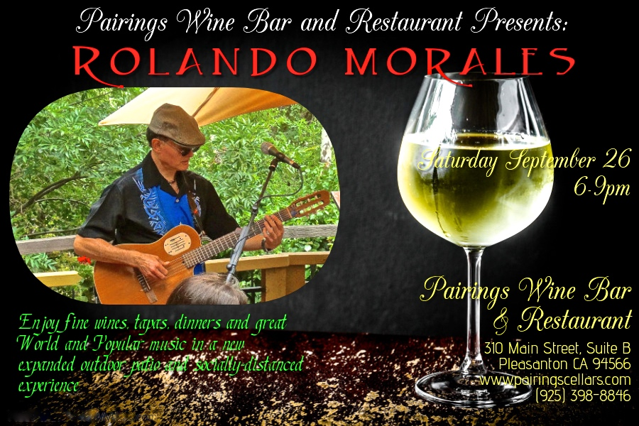 Rolando Morales will perform on Saturday September 26, 2020 at Pairings Wine Bar and Restaurant