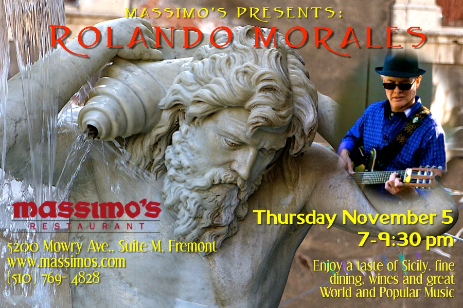 Rolando Morales will appear at Massimo's on Thursday November 5, 2020 between 7pm and 9:30pm in Fremont